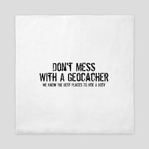 Don't Mess With A Geocacher Queen Duvet