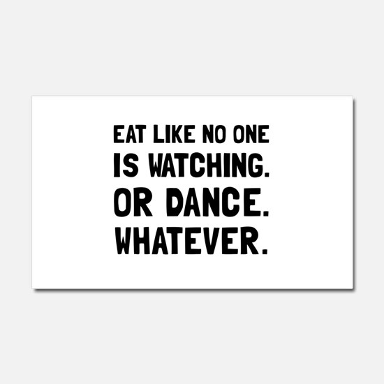 Eat Like No One Is Watching Car Magnet 20 x 12