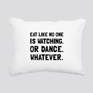 Eat Like No One Is Watching Rectangular Canvas Pil