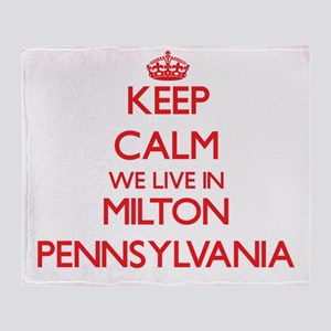 Keep calm we live in Milton Pennsylv Throw Blanket