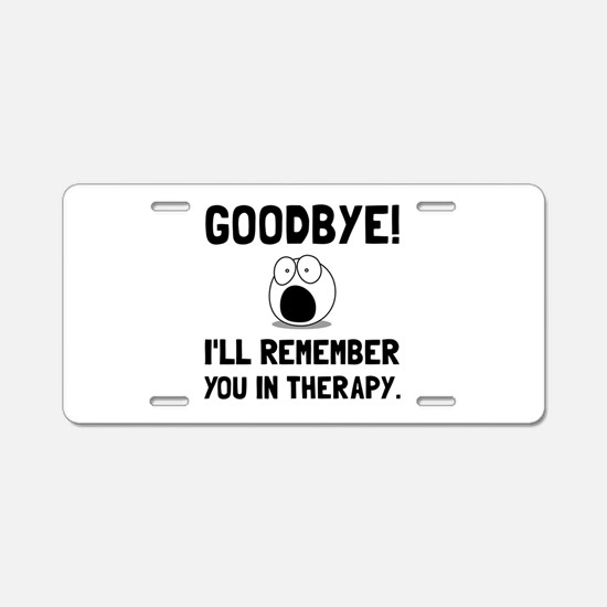 Remember You In Therapy Aluminum License Plate