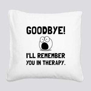 Remember You In Therapy Square Canvas Pillow