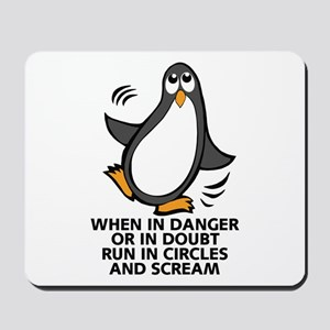 When in Danger or in Doubt Funny Penguin Mousepad