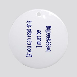Must Be Breastfeeding (Boy) Ornament (Round)