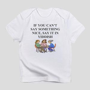 funny jewish joke yiddish proverb Infant T-Shirt
