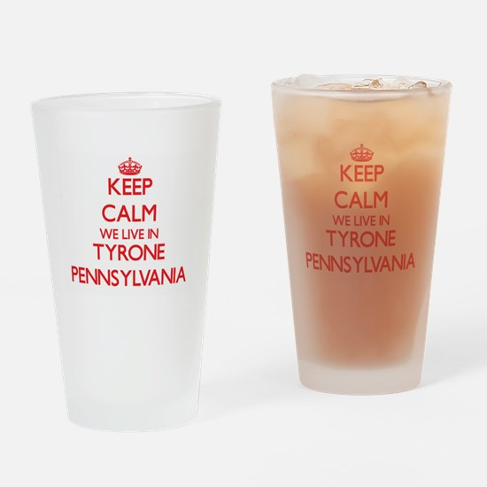 Keep calm we live in Tyrone Pennsyl Drinking Glass