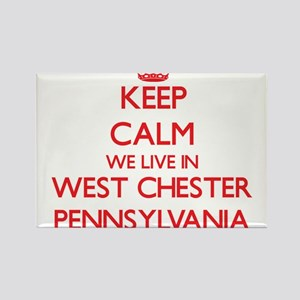 Keep calm we live in West Chester Pennsylv Magnets