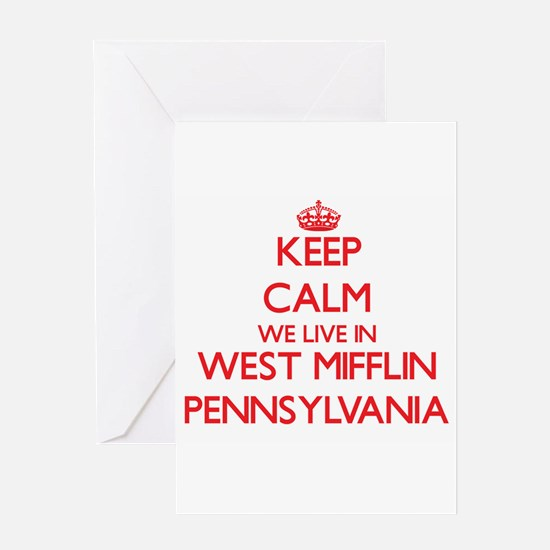 Keep calm we live in West Mifflin P Greeting Cards