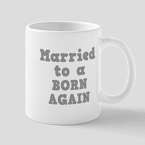 Married to a Born Again Mug