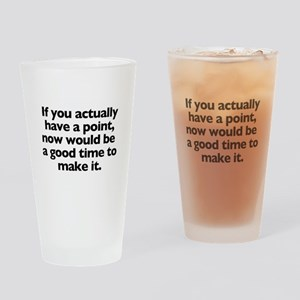 if you have a point 2 Drinking Glass