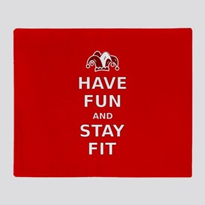 Have Fun Stay Fit Throw Blanket