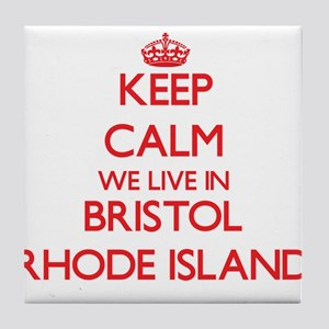 Keep calm we live in Bristol Rhode Is Tile Coaster