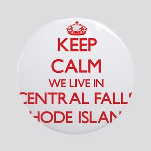 Keep calm we live in Central Fall Ornament (Round)