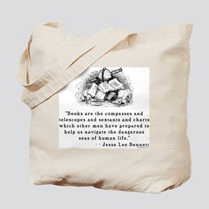 Books are the compasses<br> Tote Bag