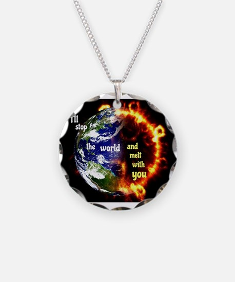 I'll Stop The World Necklace
