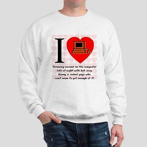 I Love Cyber Sex Quote #69a Sweatshirt
