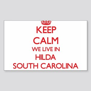 Keep calm we live in Hilda South Carolina Sticker