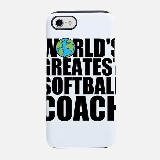World's Greatest Softball Coach iPhone 7 Tough