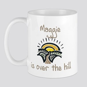 Maggie is over the hill Mug