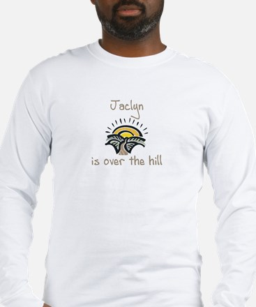 Jaclyn is over the hill Long Sleeve T-Shirt