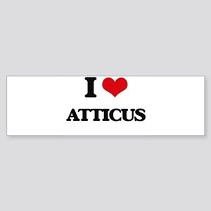 I Love Atticus Bumper Sticker