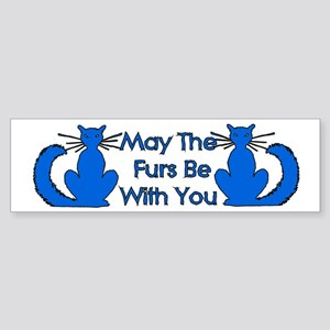 May The Furs Be With You Bumper Sticker