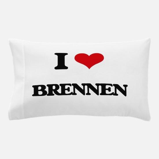 I Love Brennen Pillow Case