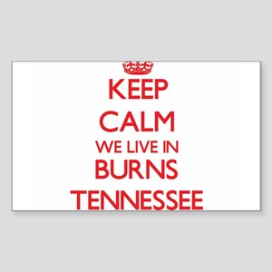 Keep calm we live in Burns Tennessee Sticker