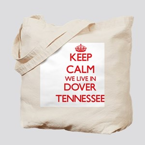 Keep calm we live in Dover Tennessee Tote Bag