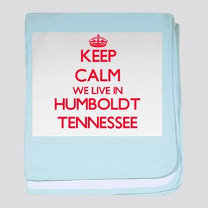 Keep calm we live in Humboldt Tenness baby blanket