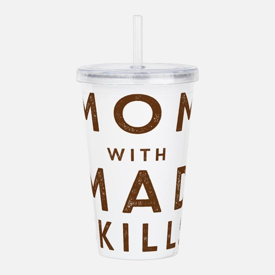 Mom with Mad Skills Acrylic Double-wall Tumbler