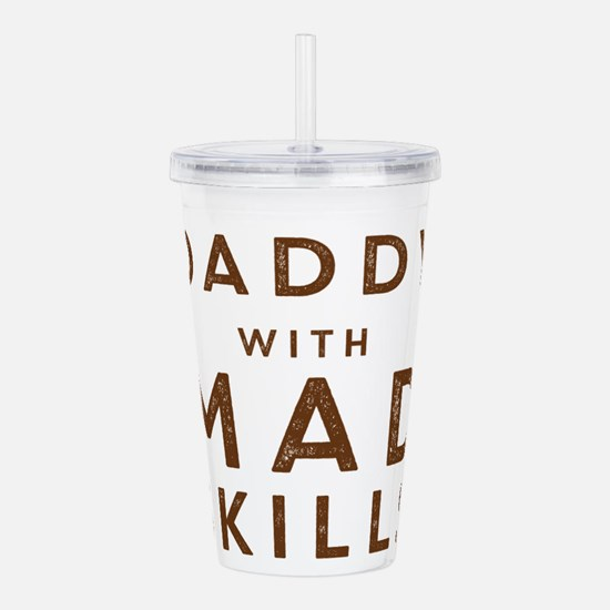 Daddy with Mad Skills Acrylic Double-wall Tumbler