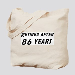 Retired after 86 years Tote Bag