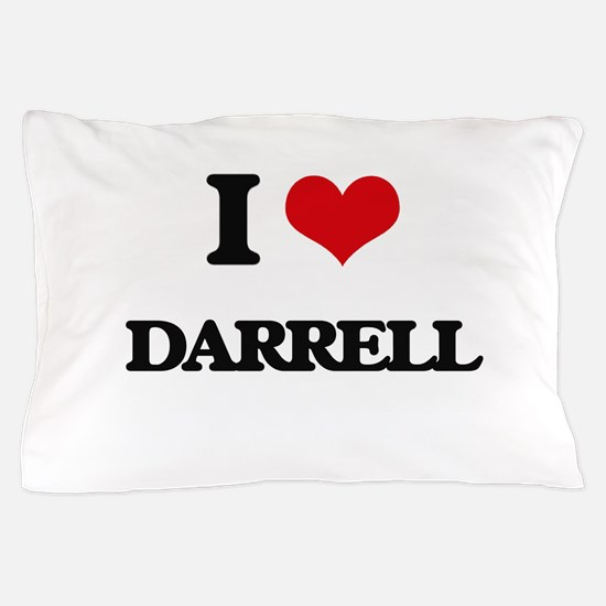 I Love Darrell Pillow Case