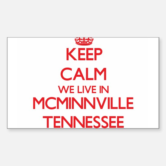 Keep calm we live in Mcminnville Tennessee Decal