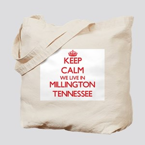 Keep calm we live in Millington Tennessee Tote Bag