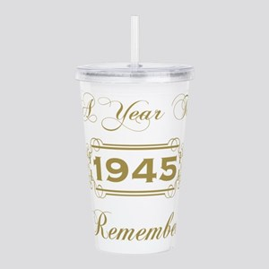 1945 A Year To Remembe Acrylic Double-wall Tumbler