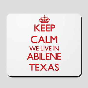 Keep calm we live in Abilene Texas Mousepad