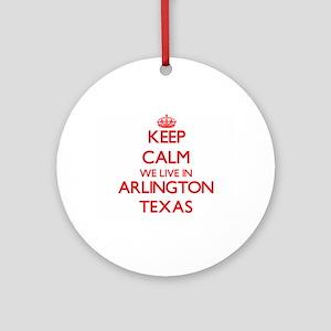 Keep calm we live in Arlington Te Ornament (Round)