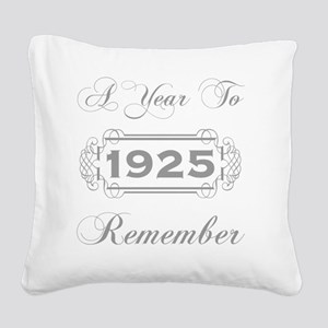 1925 A Year To Remember Square Canvas Pillow