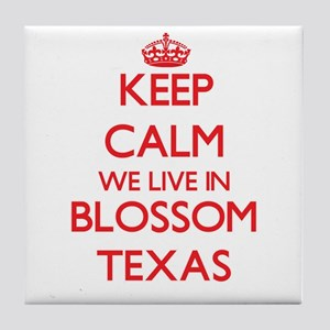 Keep calm we live in Blossom Texas Tile Coaster