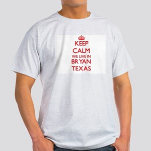 Keep calm we live in Bryan Texas T-Shirt