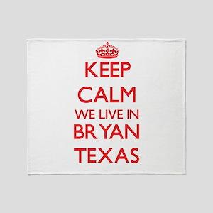 Keep calm we live in Bryan Texas Throw Blanket