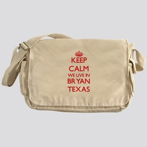 Keep calm we live in Bryan Texas Messenger Bag