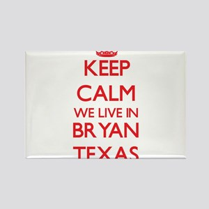 Keep calm we live in Bryan Texas Magnets