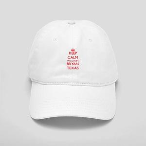 Keep calm we live in Bryan Texas Cap
