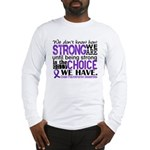 Chiari How Strong We Are Long Sleeve T-Shirt