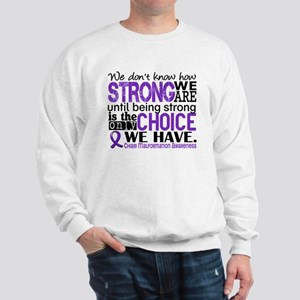 Chiari How Strong We Are Sweatshirt