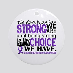 Chiari How Strong We Are Ornament (Round)