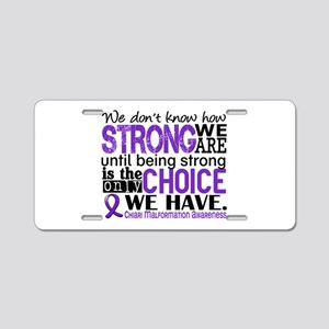 Chiari How Strong We Are Aluminum License Plate